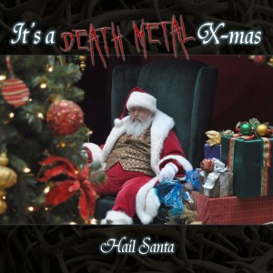 It's a Death Metal X-Mas - Hail Santa